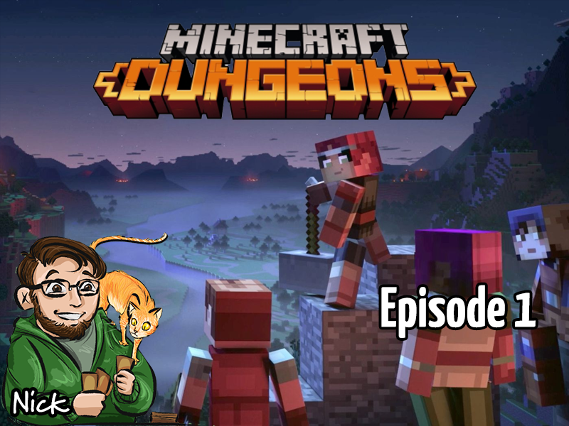 Minecraft Dungeons Episode 1 – Is Nick Still any Good? – Stream 10.12.2020