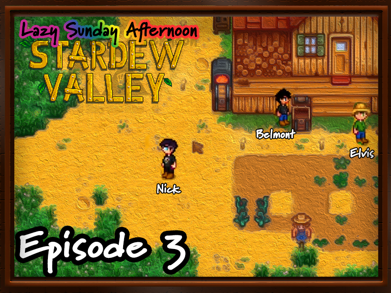 Lazy Sunday Afternoon Stardew Valley – Episode 3 – Cat Days of Summer