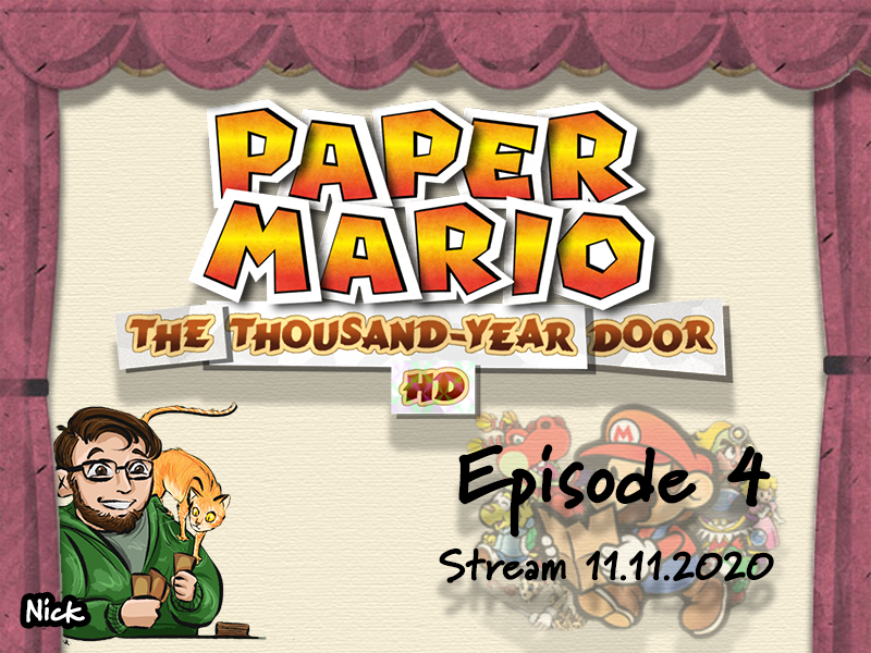 Paper Mario: The Thousand Year Door – Episode 4 – Stream 11.11.2020