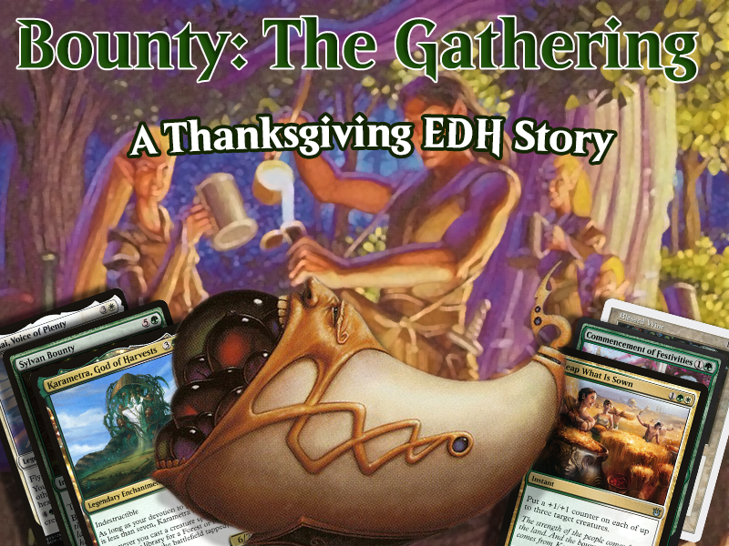 Bounty: The Gathering – a Thanksgiving EDH Story