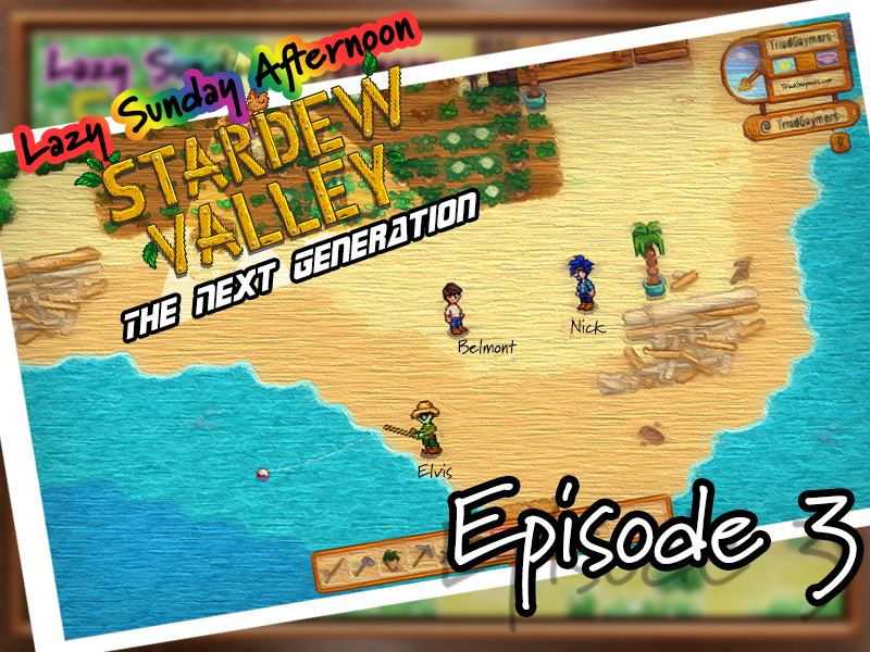 Lazy Sunday Afternoon: Stardew Valley: The Next Generation – Episode 3 – Stream 01.31.2021