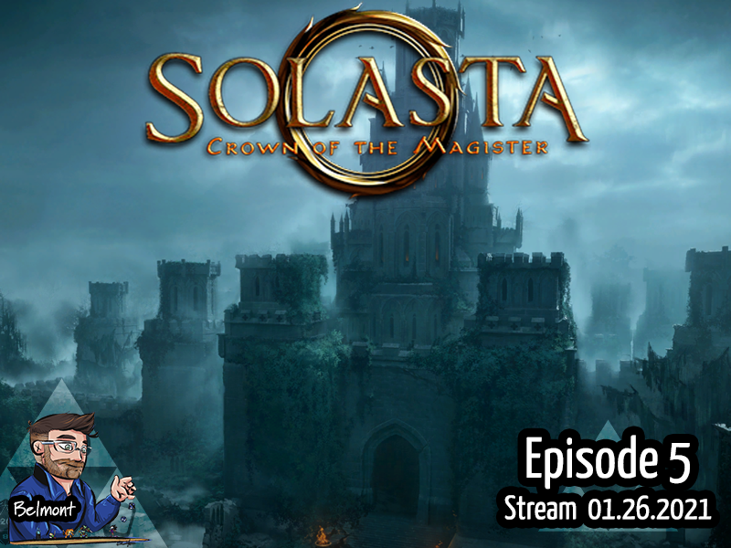 Solasta: Crown of the Magister – Episode 5 – Stream 01.26.2021
