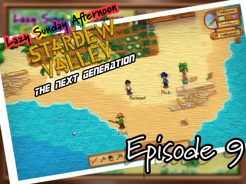 Lazy Sunday Afternoon – Stardew Valley: The Next Generation – Episode 9