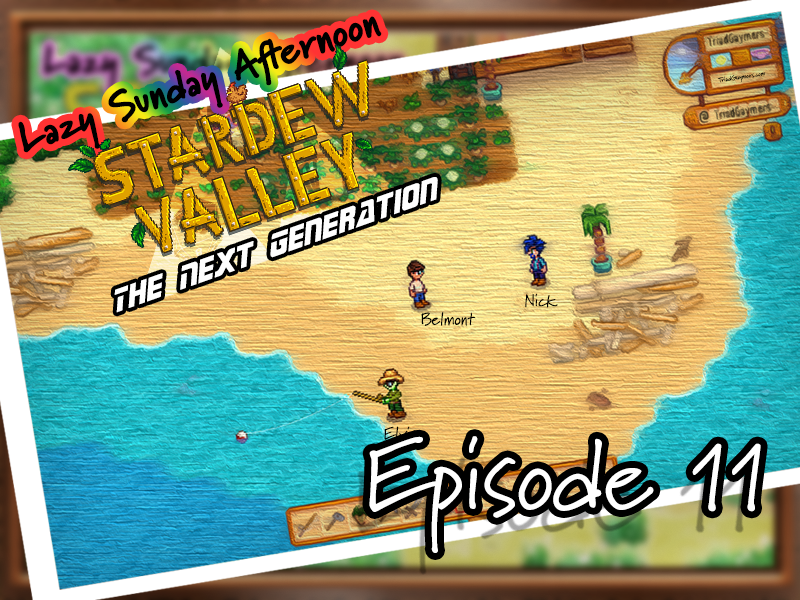 Lazy Sunday Afternoon – Stardew Valley: The next Generation – Episode 11 – Stream 05.02.2021