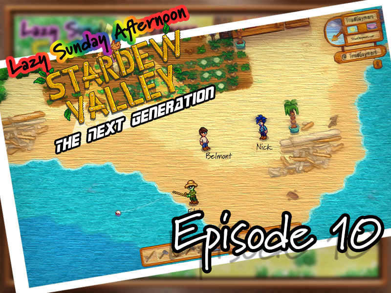 Lazy Sunday Afternoon – Stardew Valley: The Next Generation – Episode 10 – Stream 04.25.2021